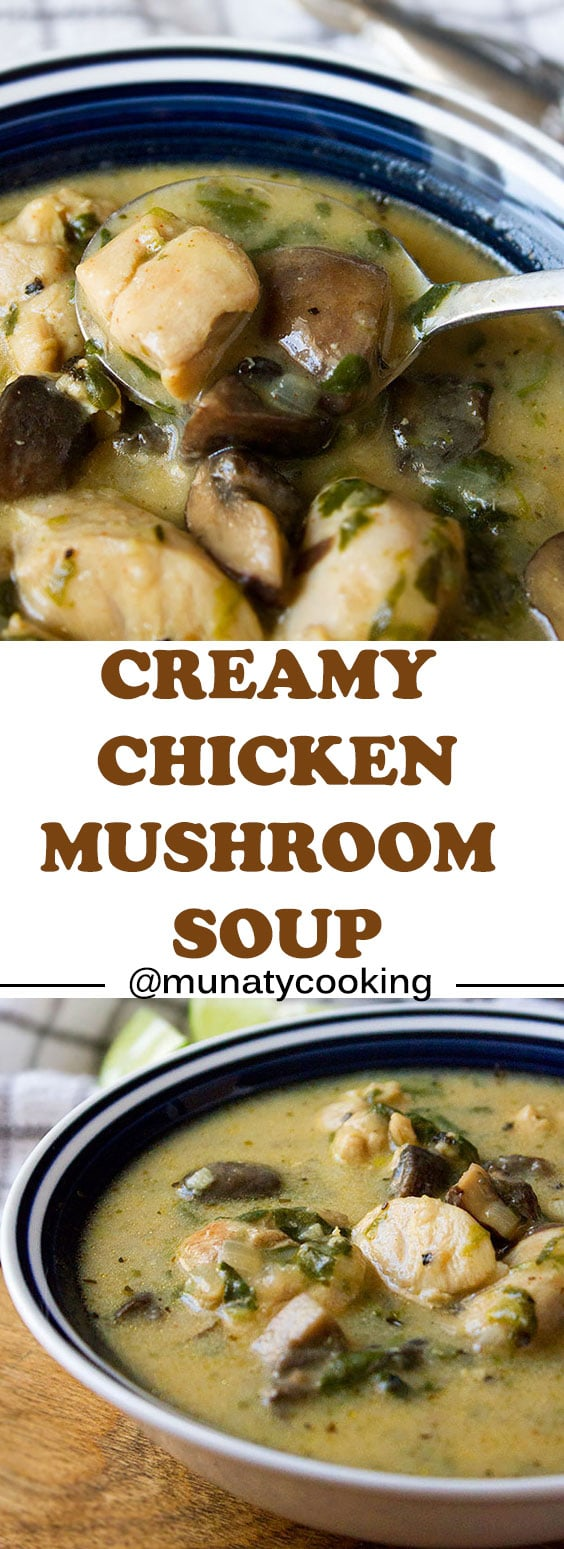 Creamy Chicken and Mushroom Soup with Spinach – Made in less than 30 minutes, delicious and have no cream added. Healthy but has all the characteristics of a rich, heavenly, and creamy soup. www.munatycooking.com | @munatycooking