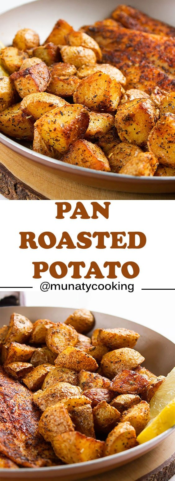 Pan roasted potatoes. Amazing flavor and is roasted to perfection! An ideal and delicious side dish for your dinner. This recipe is the best! Easy to prepare and take less time than being in the oven, crispy on the outside and soft on the inside. www.munatycooking.com | @munatycooking