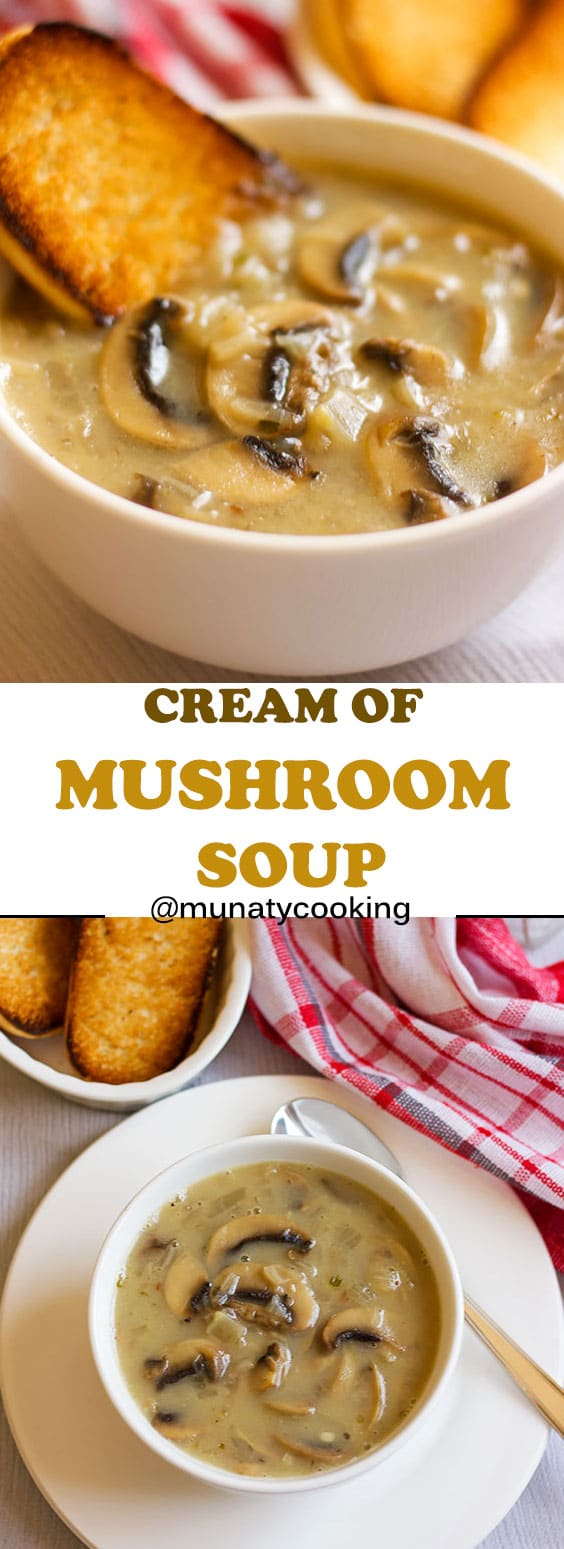 Homemade cream of mushroom soup. so creamy and full of flavor. No need to buy a canned soup again. Enjoy it with toasted bread. #creamofmushroom #mushroomsoup #souprecipes #soup